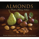 Almonds: Recipes, History, Culture by Barbara Bryant and Betsy Fentress; recipes by Lynda Balsleve, $21.99 at Whole Foods Market, 270 Palladio Parkway, Folsom. 916-984-8500, wholefoodsmarket.com.