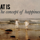 Some Thoughts on Happiness for the New Year - Dec 30 2014 0149PM