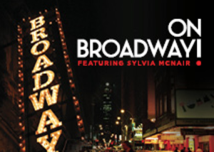On Broadway  - start May 29 2015 0730PM