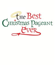 The Best Christmas Pageant Ever - start Dec 11 2015 0730PM
