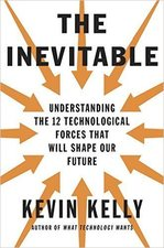 Medium the inevitable understanding the 12 technological forces that will shape our future by kevin kelly