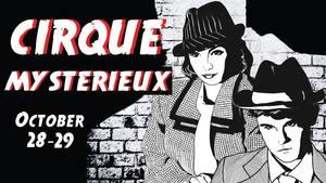 Cirque Mystrieux - start Oct 29 2016 0730PM