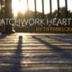 2016 Fiction Contest Second Place - Patchwork Heart by Tiffani Long - Sep 19 2016 1227PM