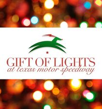 Gift of Lights at Texas Motor Speedway - start Nov 24 2016 0600PM