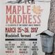Maple Madness  - start Mar 25 2017 1100AM