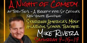 Mike Rivera - A Night of Comedy - start Jul 15 2017 0600PM