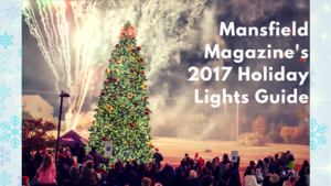 Mansfield Magazines 2017 Holiday Lights  Events Guide - Nov 29 2017 0452PM