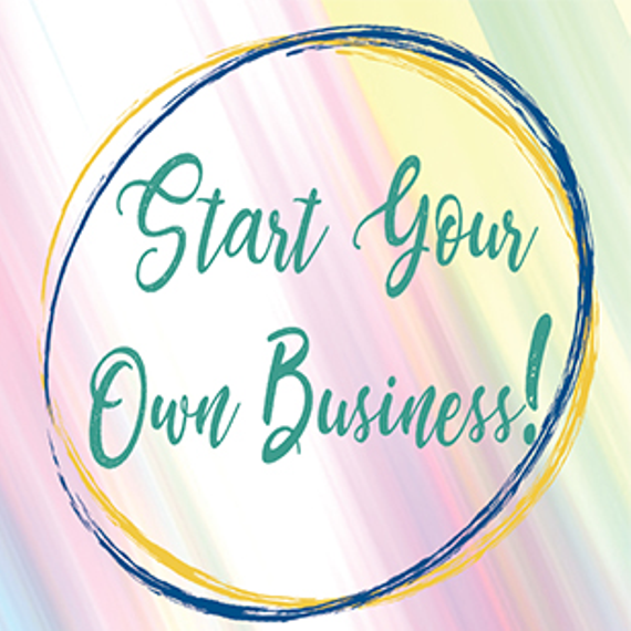 3.23.18 20start 20your 20own 20business