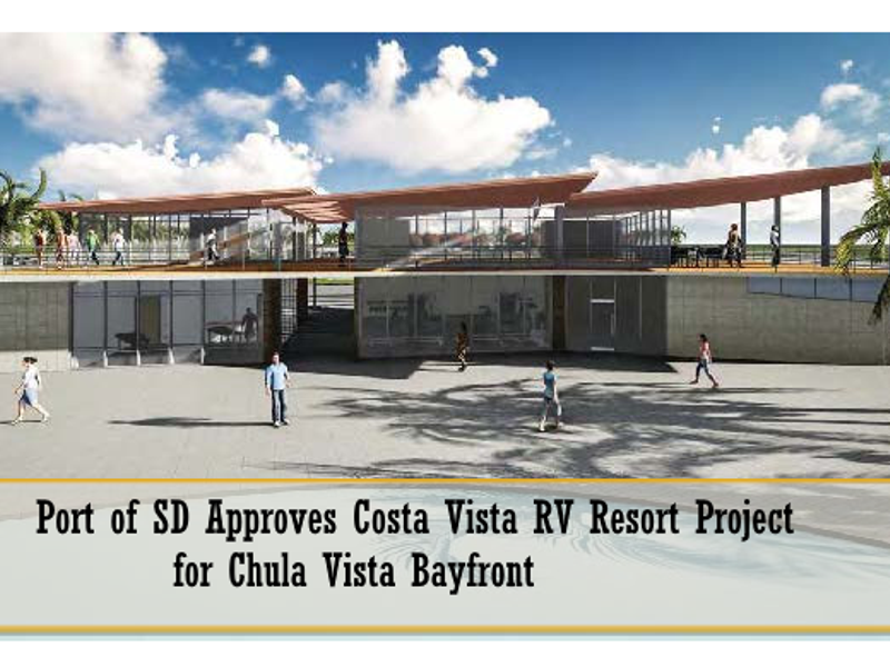 Chula Vista Rv Resort Special: Port Of San Diego Approves Costa Vista RV Resort Project