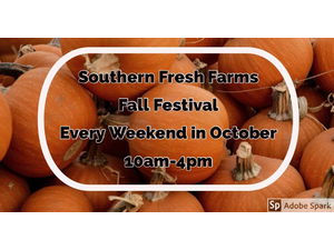 Southern Fresh Farms Fall Festival - start Oct 06 2018 1000AM