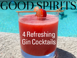 Good Spirits 4 Refreshing Gin Cocktails