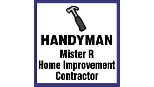 Mister R Home Improvement Contractor