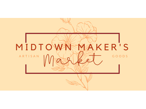 Midtown Makers Market - start 08152020 0900AM