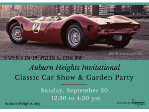 Auburn Heights Invitational Classic Car Show  Garden Party - start 09202020 1230PM
