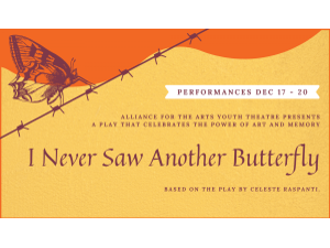 I Never Saw Another Butterfly - Theatrical Performance - start Dec 17 2020 0700PM