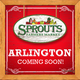 South Arlington Sprouts Coming Soon